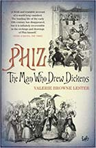 Phiz - The Man Who Drew Dickens